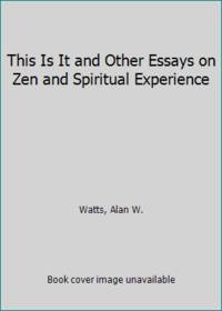 image of This Is It and Other Essays on Zen and Spiritual Experience