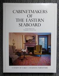 image of CABINETMAKERS OF THE EASTERN SEABOARD.  A STUDY OF EARLY CANADIAN FURNITURE.