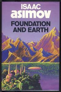 Foundation and Earth by  Isaac Asimov - First British Edition - 1986 - from Parigi Books, ABAA/ILAB and Biblio.com