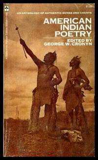 AMERICAN INDIAN POETRY - An Anthology of Authentic Songs and Chants