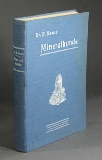 Mineralkunde als Einführung in die Lehre vom Stoff der Erdrinde. Ein Abriß der reinen und angewandten Mineralogie ... Mit 26 farbigen Tafeln und mehreren 100 Textbildern