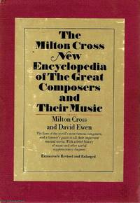 The Milton Cross New Encyclopedia of The Great Composes and Their Music