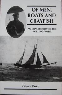 Of Men, Boats and Crayfish : an oral history of the Norling family.