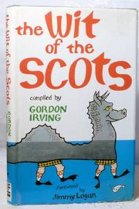 Wit of the Scots, The. by  Gordon (Compiled By) Irving - Hardcover - 1969 - from Bensons Antiquarian Books (SKU: 013906)