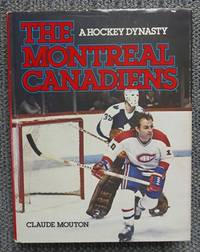 image of THE MONTREAL CANADIENS:  A HOCKEY DYNASTY.