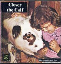 Clover the Calf. The Animal Friends Books