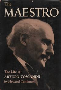 THE MAESTRO: The Life of Arturo Toscanini