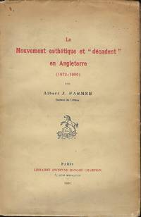 LE MOUVEMENT ESTHETIQUE ET DECADENT EN ANGLETERRE (1873-1900)   [THE AESTHETIC AND DECADENT MOVEMENT IN ENGLAND (1873-1900)]