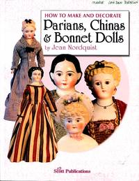 image of How to Make and Decorate Parians, Chinas & Bonnet Dolls