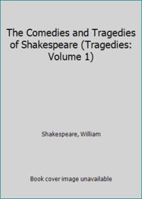 image of The Comedies and Tragedies of Shakespeare (Tragedies: Volume 1)
