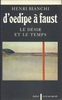 D'Oedipe à Faust - Le désir et le temps