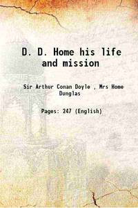 D. D. Home his life and mission 1921