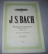 J.S. Bach Weihnachts-Oratorium Christmas Oratorio BWV 248: Soli, Chor und Orchester,...