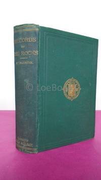 RECORDS OF THE ROCKS; or Notes on the Geology, Natural History and Antiquities of North and South Wales, Devon & Cornwall