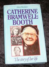 Catherine Bramwell-booth - The Story of Her Life