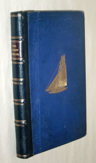London: Hunt & Co., 1876. Victorian yachtsmanship as well as information on design, building and rig...