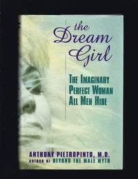 The Dream Girl: The Imaginary Perfect Woman All Men Hide