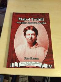 Mabel Tothill. Feminist, Socialist, Pacifist