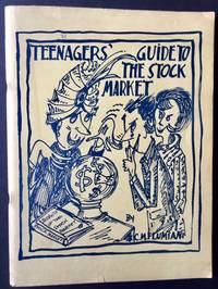 Teenager's Guide to the Stock Market....(And What Their Parents Ought to Know)