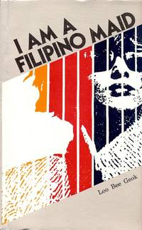 I AM A FILIPINO MAID by  Loo Bee GEOK - Paperback - 1989 - from Antic Hay Books (SKU: 34139)