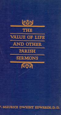 THE VALUE OF LIFE AND OTHER PARISH SERMONS