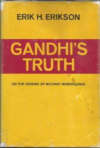 Gandhi's Truth: On the Origins of Militant Nonviollence