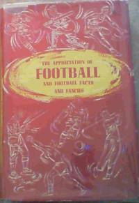 The Appreciation Of Football & Football Facts & Fancies