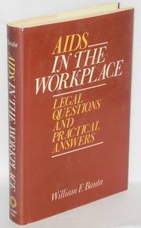AIDS in the Workplace; legal questions and practical answers