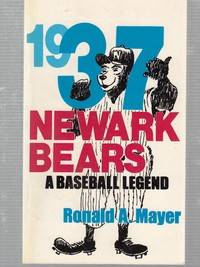 1937 Newark Bears: A Baseball Legend Signed by the author)
