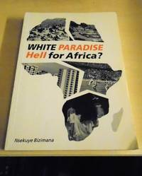 White Paradise, Hell for Africa?