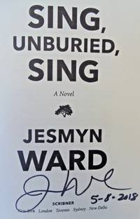 Sing, Unburied, Sing: A Novel (SIGNED, DATED)