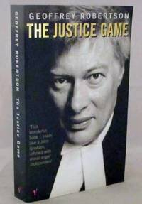 The Justice Game by Robertson, Geoffrey - 1999