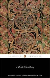 A Celtic Miscellany: Translations from the Celtic Literature (Penguin Classics)