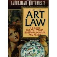 Art Law: The Guide for Collectors, Artists, Investors, Dealers, and Artists