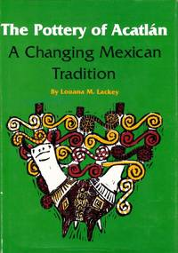 Pottery of Acatlan A Changing Mexican Tradition