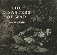 image of The Disasters of War (Dover Books on Fine Art Series)