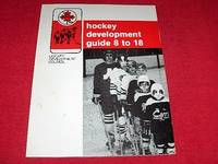Hockey Development Guide 8 to 18 [Hockey Developmet Council]