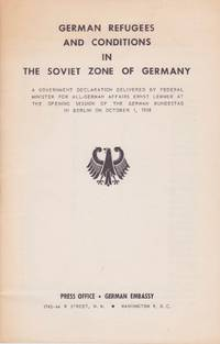 German Refugees and Conditions in the Soviet Zone of Germany: A Government Declaration Delivered by Federal Minister for All-German Affairs Ernst Lemmer at the Opening Session of the German Bundestag in Berlin on October 1, 1958