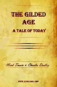 image of The Gilded Age: A Tale of Today