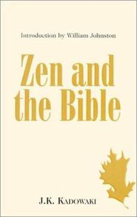 Zen and the Bible : A Priest's Experience