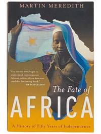 The Fate of Africa: A History of Fifty Years of Independence