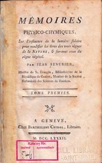 Mémoires physico-chymiques, Sur l'influence de la lumière solaire pour modifier les êtres des trois règnes de la Nature, & sur-tout ceux du règne végétal