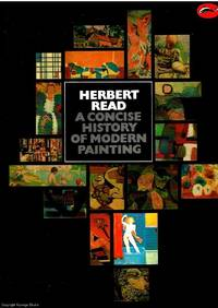A Concise History of Modern Painting by Herbert Read - Paperback - Revised Edition - 1988 - from Ayerego Books (IOBA) and Biblio.co.uk