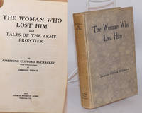 The woman who lost him; and Tales of the army frontier. With an introduction by Ambrose Bierce