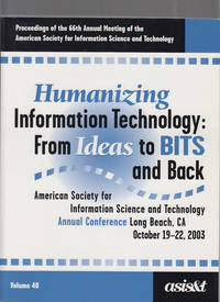 Humanizing Information Technology:  From Ideas to BITS and Back:  Proceedings of the 66th Annual Meeting of the American Society for  Information Science and Technology, Long Beach, CA, October 19-22, 20