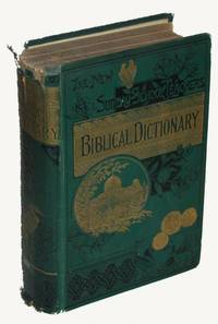 The New Sunday School Teachers' Biblical Dictionary:  A Compendium of Information on the Principal Subjects Refered to in the Holy Scriptures: Arranged for Ready Reference and Illustrated with Woodcuts. with an Introduction by Rev. J. F. Kitto