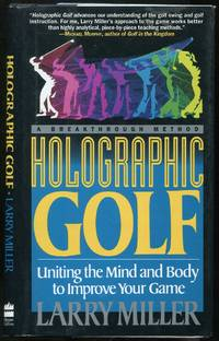image of Holographic Golf: Uniting the Mind and Body to Improve Your Game