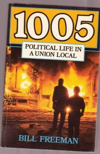 1005: Political Life in a Union Local  -with photos