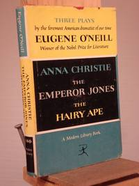 Anna Christie, The Emperor Jones, AND The Hairy Ape