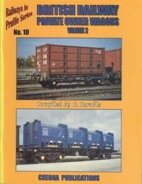 British Railway Private Owner Wagons: Volume 2 (Railways in Profile Series No. 10)